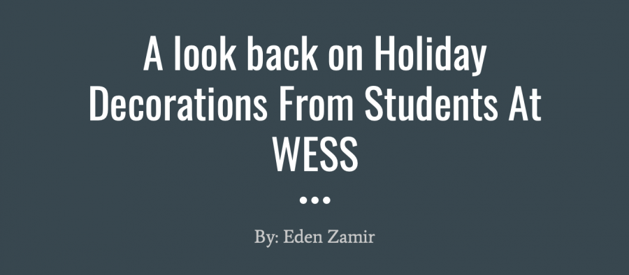 A Look Back on Holiday Decorations from Students at WESS